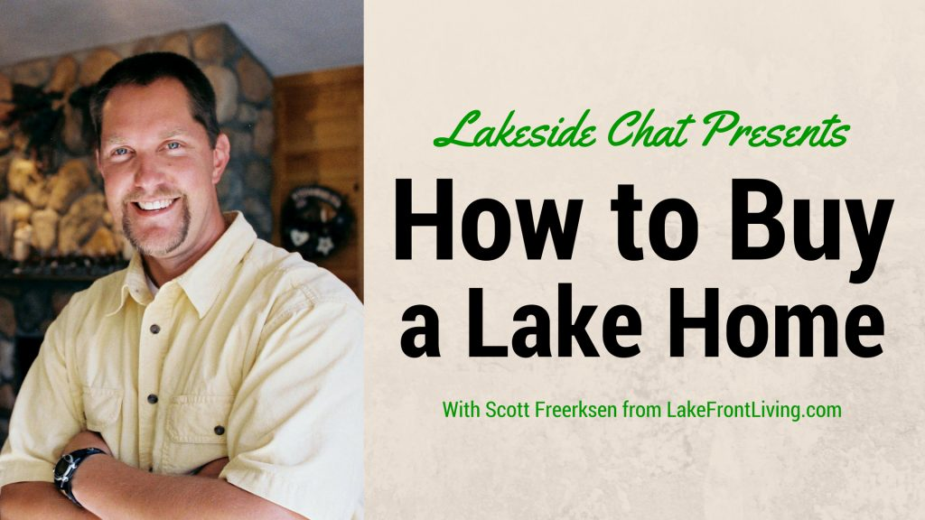 How to Buy a Lake Home - Scott Freerksen
