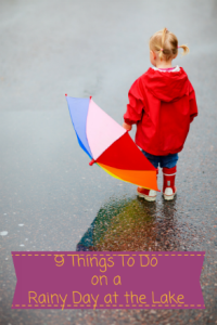 9 Things to Do on a Rainy Day at the Lake