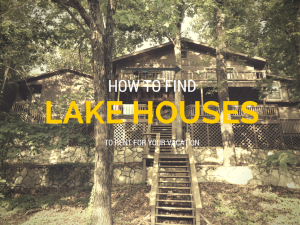 How to Find Lake Vacation Rentals