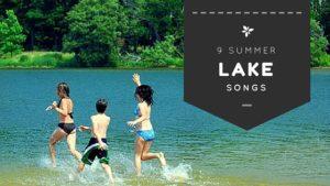 9 Summer Lake Songs